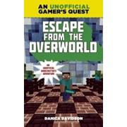 Escape from the Overworld: An Unofficial Overworld Adventure, Book One, Paperback/Danica Davidson
