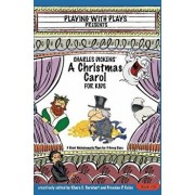Charles Dickens' a Christmas Carol for Kids: 3 Short Melodramatic Plays for 3 Group Sizes, Paperback/Brendan P. Kelso