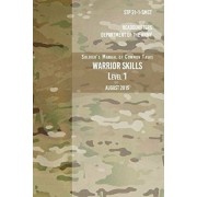 STP 21-1-SCMT Soldier's Manual of Common Tasks Warrior Skills Level 1: August 2015, Paperback/Headquarters Department of The Army