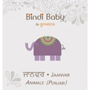 Bindi Baby Animals (Punjabi): A Beginner Language Book for Punjabi Children, Hardcover/Aruna K. Hatti