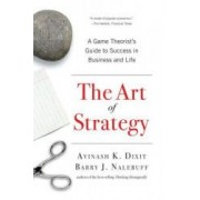 The Art of Strategy A Game Theorists Guide to Success in Business and Life
