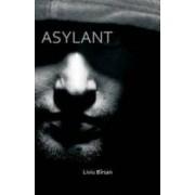 Asylant - Liviu Birsan