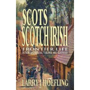 Scots and Scotch Irish: Frontier Life in North Carolina, Virginia, and Kentucky, Paperback