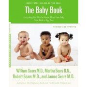The Baby Book: Everything You Need to Know about Your Baby from Birth to Age Two, Paperback