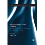 Religion and the Realist Tradition. From Political Theology to International Relations Theory and Back, Paperback/***