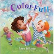 Colorfull: Celebrating the Colors God Gave Us, Hardcover/Dorena Williamson