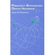 ARTECH HOUSE INC Frequency Synthesizer Design Handbook (ARTECH HOUSE ANTENNAS AND PROPAGATION LIBRARY)