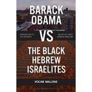 Barack Obama vs The Black Hebrew Israelites: Introduction to the History & Beliefs of 1West Hebrew Israelism, Paperback/Nathan Scherer
