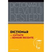 Dictionar de cuvinte si sensuri recente. Dictionarul elevului destept