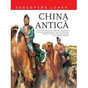 China antica. Descopera lumea. Vol.3