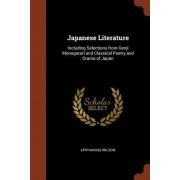 Japanese Literature: Including Selections from Genji Monogatari and Classical Poetry and Drama of Japan
