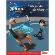 Disney Miles in spatiu - Ne jucam... cu Miles