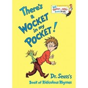 There's a Wocket in My Pocket!: Dr. Seuss's Book of Ridiculous Rhymes, Hardcover/Dr Seuss