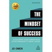 The Mindset of Success: Accelerate Your Career from Good Manager to Great Leader, Paperback/Jo Owen