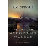 The Last Days According to Jesus: When Did Jesus Say He Would Return?, Paperback/R. C. Sproul