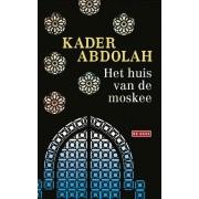 Reisverhaal Het huis van de moskee | Kader Abdolah