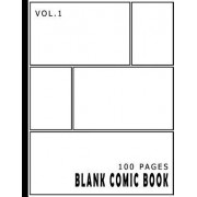 Blank Comic Book 100 Pages - Size 8.5 X 11 Inches Volume 1: 100 Pages, for Beginner Artist, Drawing Your Own Comics, Make Your Own Comic Book, Comic P