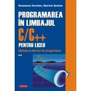 Programarea in limbajul C/C++ pentru liceu. Metode si tehnici de programare, Vol. 2