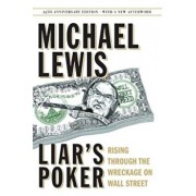 Liar's Poker: Rising Through the Wreckage on Wall Street, Hardcover/Michael Lewis