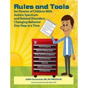 Rules and Tools for Parenting Children with Autism Spectrum and Related Disorders: Changing Behavior One Step at a Time, Paperback/Judith Coucouvanis