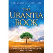 The Urantia Book: Revealing the Mysteries of God, the Universe, World History, Jesus, and Ourselves, Paperback/Multiple Authors