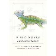 Notes de terrain sur la science et la nature par l'avant-propos par Edward O Wilson et édité par Michael R Canfield et contributions par George B S...