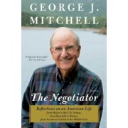 The Negotiator: Reflections on an American Life from Maine to the U.S. Senate, from Baseball to Disney, from Northern Ireland to the M, Paperback