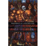 Fragments of a Golden Age - The Politics of Culture in Mexico Since 1940(Paperback) (9780822327189)