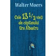 Cele 13 1/2 vieti ale capitanului Urs Albastru/Walter Moers