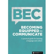 Becoming Equipped to Communicate: A Practical Guide for Learning a Language and Culture, Paperback