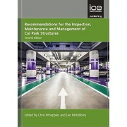 Recommendations for the Inspection, Maintenance and Management of Car Park Structures, Second edition, Paperback/Leo McKibbins