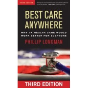 Best Care Anywhere: Why Va Health Care Would Work Better for Everyone, Paperback