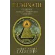 Iluminatii - Pierre-Andre Taguieff