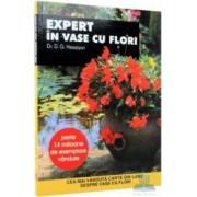 Expert in vase cu flori - D.G. Hessayon