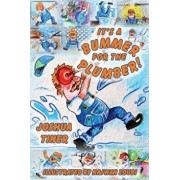 It's a Bummer for the Plumber!, Paperback/Joshua Tiner