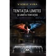 Tentatia limitei si limita tentatiei/Vasile Voia