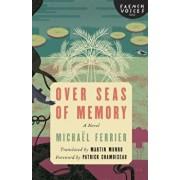 Over Seas of Memory, Paperback/Michael Ferrier