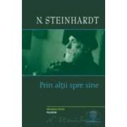 Prin altii spre sine - N. Steinhardt