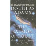 The Salmon of Doubt: Hitchhiking the Galaxy One Last Time, Hardcover