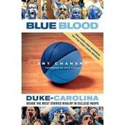 Blue Blood: Duke-Carolina: Inside the Most Storied Rivalry in College Hoops, Paperback/Art Chansky
