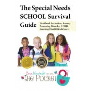 The Special Needs School Survival Guide: Handbook for Autism, Sensory Processing Disorder, ADHD, Learning Disabilities & More!, Paperback