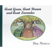 Aunt Green, Aunt Brown and Aunt Lavender (Beskow Elsa)(Cartonat) (9780863153488)