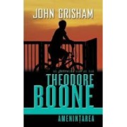 Theodore Boone - Amenintarea - John Grisham