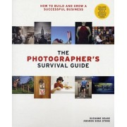 Photographer's Survival Guide. How to Build and Grow a Successful Business, Paperback/Suzanne Sease