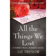 All the Things We Lost: A Heartbreaking Historical Novel of Love, Secrets and Hope, Paperback/Liz Trenow