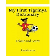 My First Tigrinya Dictionary: Colour and Learn, Paperback