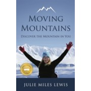 Moving Mountains - Discover the Mountain in You (Miles Lewis Julie)(Paperback) (9781784520892)