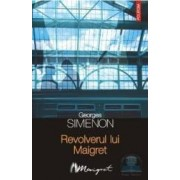 Revolverul lui Maigret - Georges Simenon