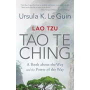 Lao Tzu: Tao Te Ching: A Book about the Way and the Power of the Way, Paperback/Ursula K. Le Guin