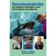Kapsonesmakrelen en andere verhalen over het trainen van dieren - Toinny Lukken en Janine Verschure
